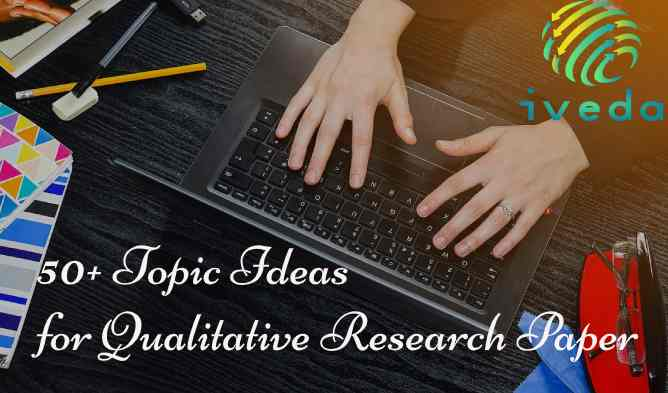Topic Ideas for Qualitative Research   Qualitative Research Titles