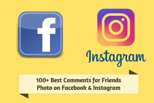 100+ Best Comments for Friends Photo on Facebook, Instagram