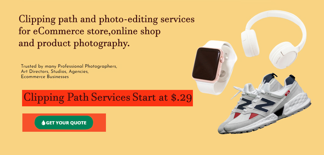 Clipping Path Service For your Business - Best image editing service provider