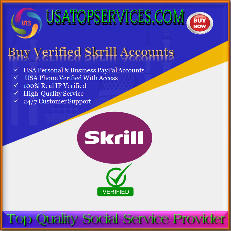 Buy Verified Skrill Accounts - Fully Verified And Real IP USA-Get 100% Safe & verified Accounts.