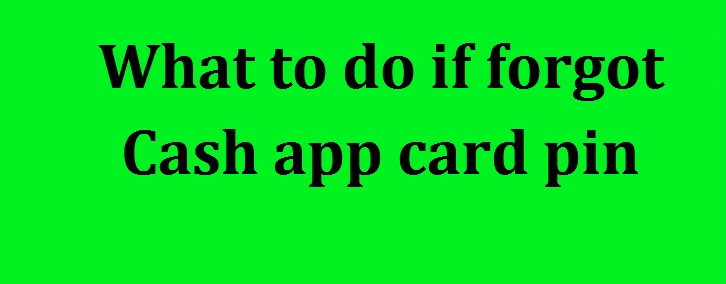 What to do if forgot Cash app card pin.Call Now 24/7