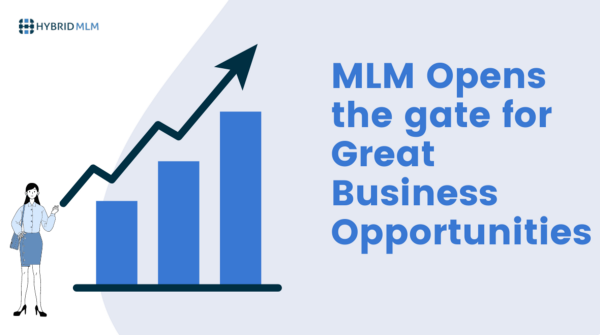 MLM Opens the gate for Great Business Opportunities