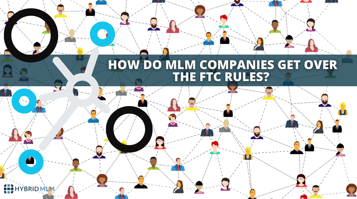 How do MLM companies get over the FTC rules?   MLM blogs