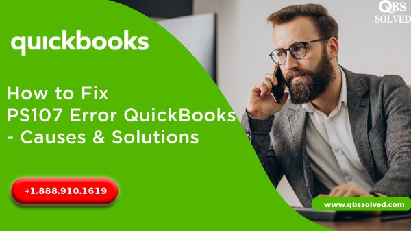How to Fix QuickBooks Error PS107 - Causes & Solutions - QBS Solved